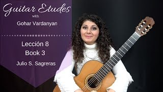 Lección 8, Book 3 by Julio S. Sagreras | Guitar Etudes with Gohar Vardanyan