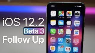 iOS 12.2 Beta 3 - Follow Up