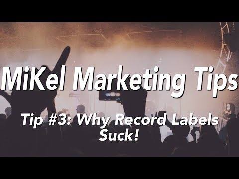 MiKel Tip 3: Why Record Labels Suck (Music Marketing on Your Own Is Better to Build your Fanbase)
