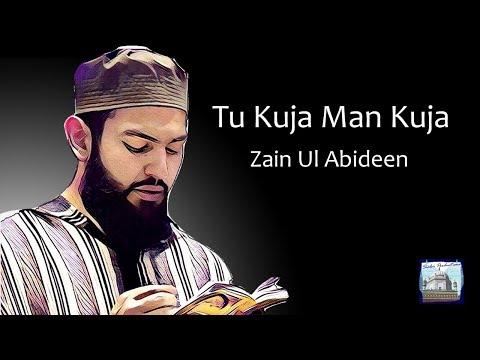 M Zain Ul Abideen | Tu Kuja Man Kuja | Lyrics & Translation |