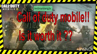 Call of duty mobile!!!!! Is it worth it ??