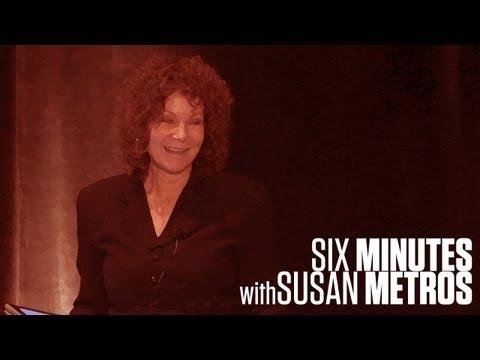 Six Minutes with Susan Metros