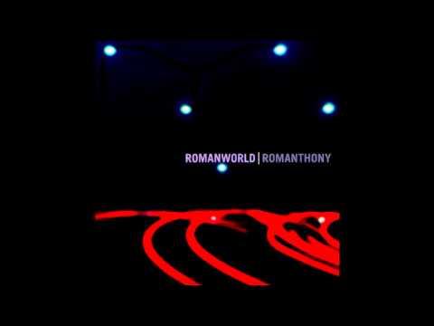Romanthony - Romanworld (Full Album)