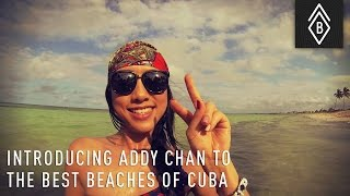 Introducing Addy Chan To The Best Beaches Of Cuba