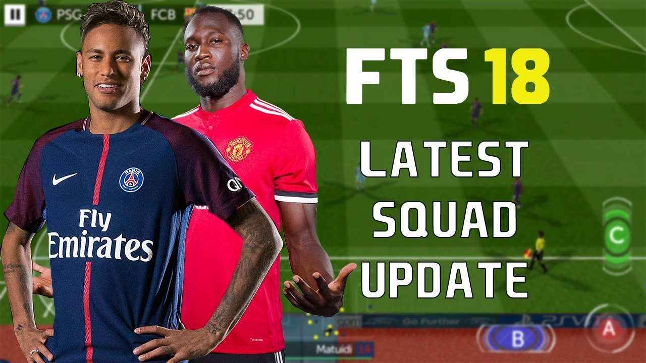 FTS 18 - FIRST TOUCH SOCCER 18 - LATEST SQUAD UPDATE - NEYMAR TO PSG -  ANDROID
