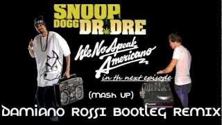 Snoop Dogg - We No Speak in The Next Episode (Damiano Rossi Bootleg Mashup)