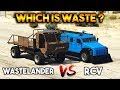 GTA 5 ONLINE : RCV VS WASTELANDER (WHICH IS BEST?)