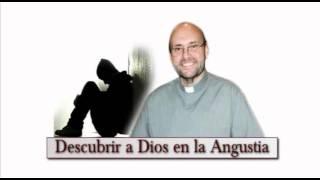 Descubrir a Dios en la Angustia - Juan Jaime Escobar