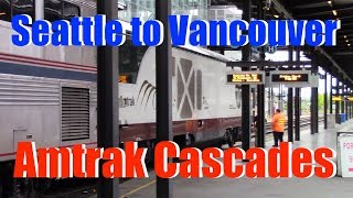 Report on-board Amtrak Cascades from Seattle to Vancouver