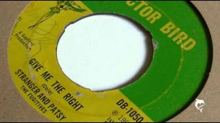 Stranger & Patsy - Give Me The Right (1966) Doctor Bird 1050 A