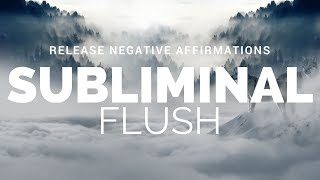 POWERFUL SUBLIMINAL FLUSH | Remove Negative Affirmations and Cleanse Your Subconscious | 90 Hz