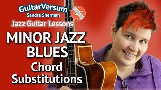 MINOR JAZZ BLUES - Chord Substitutions - Guitar LESSON