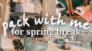 pack & travel with me | spring break 2019