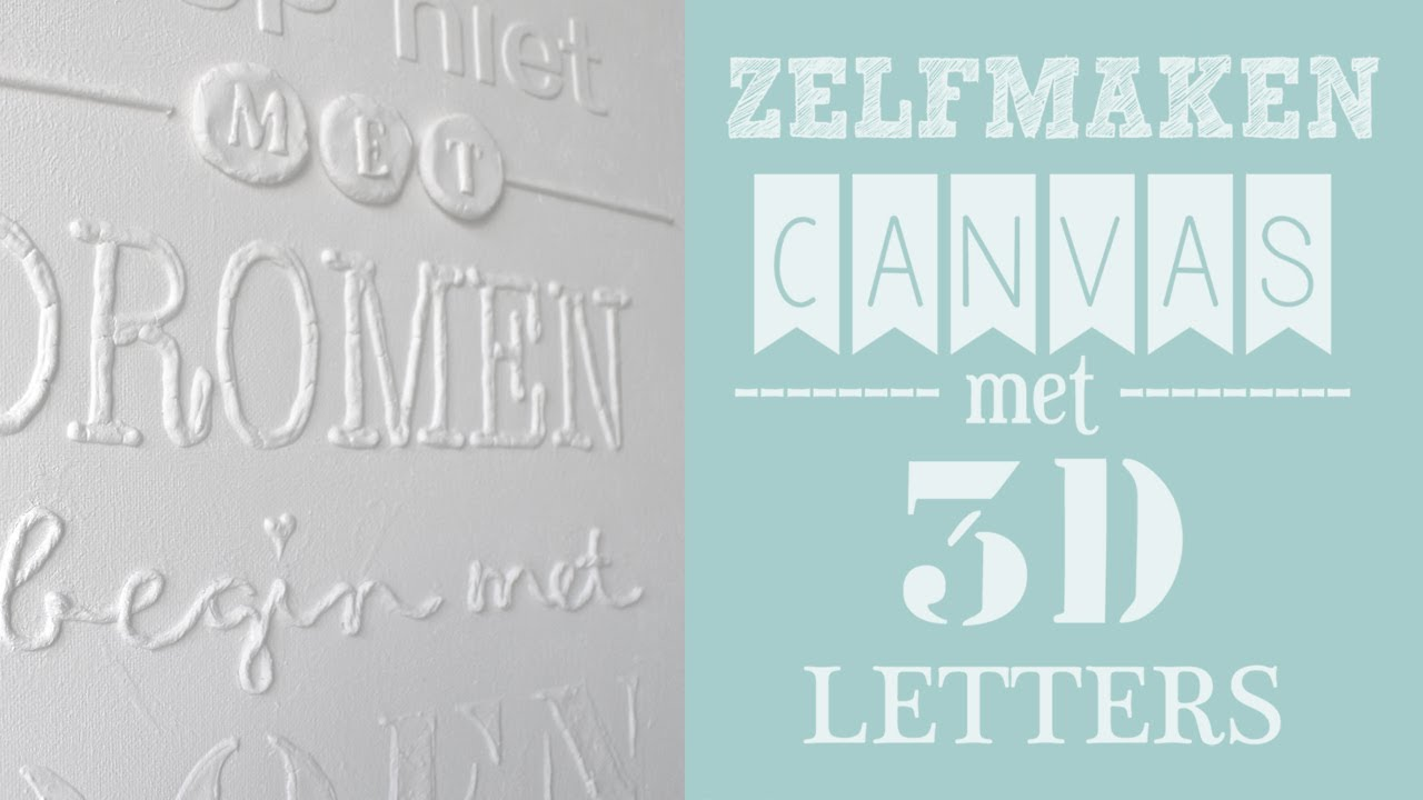 Voorkeur ZELFMAKEN: Canvas met 3D letters - Stop niet met dromen - YouTube @QD42
