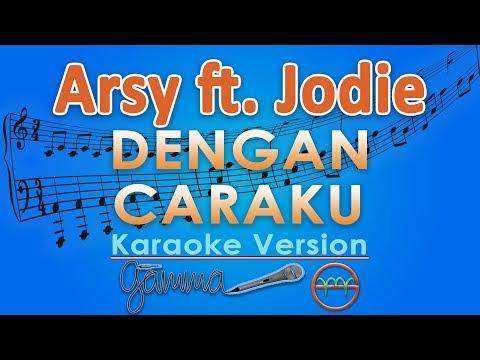 Arsy Widianto Ft. Brisia Jodie - Dengan Caraku (Karaoke) | GMusic