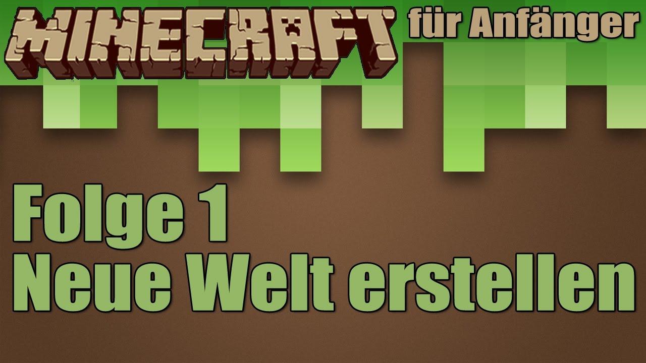 Minecraft Tutorial Für Anfänger Neue Welt Erstellen Folge - Minecraft server welt erstellen