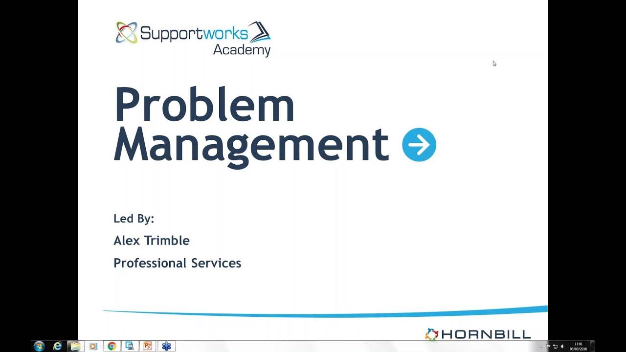 Problem Management: Supportworks Academy Problem Management Webinar