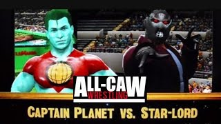 Star Lord vs Captain Planet  - Gold Rush Round 2 - All-CAW Wrestling (Season 6 Ep 38)