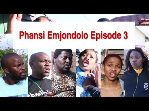 Phansi Emjondolo Episode 3