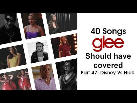 40 Songs Glee Should Have Covered (Part 47: Disney VS Nick)