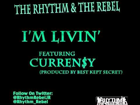 I'm Livin Feat  curren$y   The Rythm & The Rebel[Free Download/Lyrics]