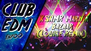KSHMR & Marnik - Bazaar (LouisE Remix)
