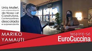 Inspire-se EuroCuccina com Mariko Yamauti e Construtora Nosso Lar