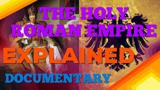 THE HOLY ROMAN EMP RE EXPLA NED DOCUMENTARY