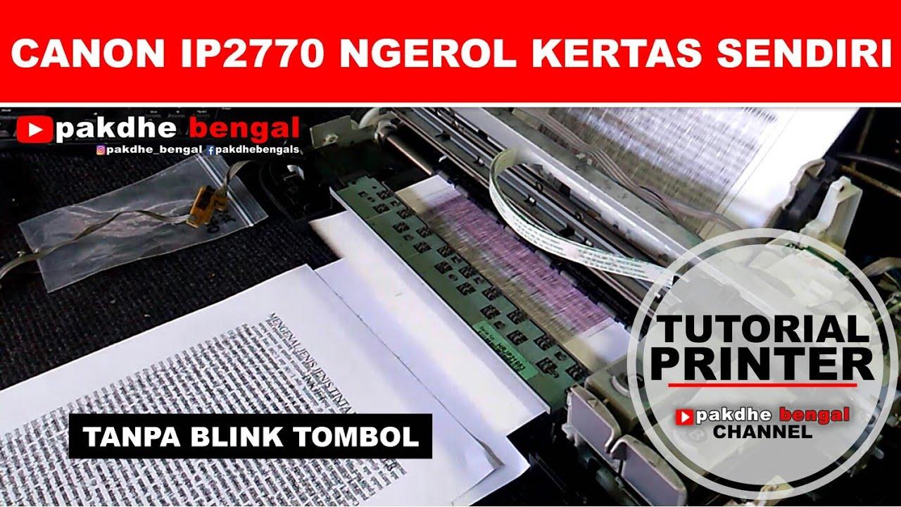 Cara Perbaiki Printer Canon Ip 2770 Narik Kertas Sendiri Printer