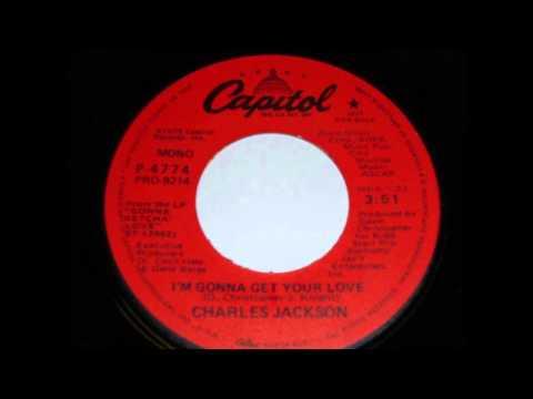 Charles Jackson - I`m gonna get your love