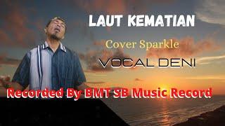 LAUT KEMATIAN - Vocal : Deni