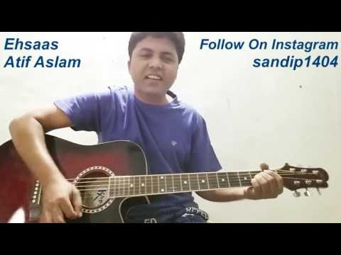 Ehsaas | Atif Aslam | Guitar Lession | Cover