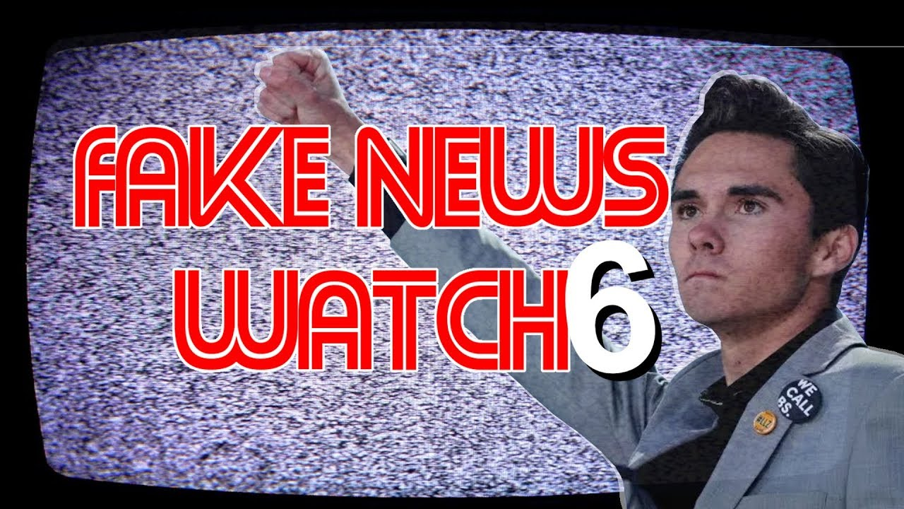 Fake News Watch 6: The March For Our Lies