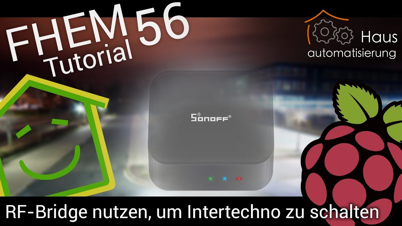 FHEM-Tutorial Part 56: Sonoff RF-Bridge - Intertechno-Stecker ...