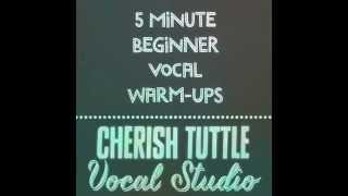 5 Minute Beginner Vocal Warm Up Cherish Tuttle Vocal
