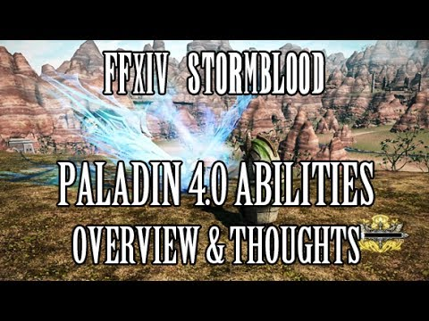 FFXIV Stormblood: Paladin COMPLETE 4.0 Ability Reveal Overview & Thoughts (Media Tour)