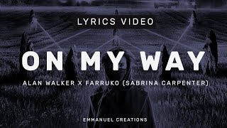 Alan Walker - On My Way (PUBG) (ft. Sabrina Carpenter & Farruko) (Lyrics Video)