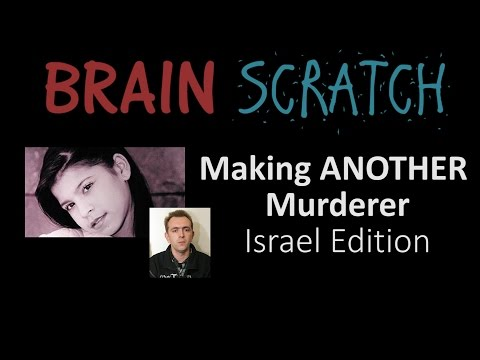 BrainScratch: Making ANOTHER Murderer, Israel Edition about Tair Rada