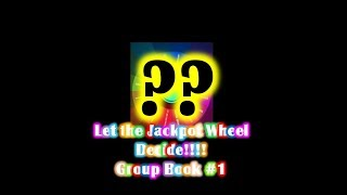 LETS FILL THIS UP!!! And the book is......Jackpot Wheel Group Book #1 Selection.