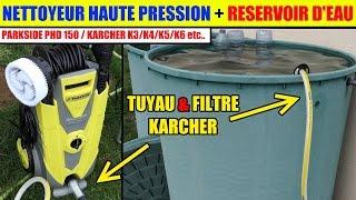 Nettoyeur haute pression parkside karcher utiliser l'eau d'un réservoir d'eau, étang etc..