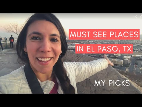 THINGS TO DO IN EL PASO, TX | Must See Places From a Local | Chico's, Hueco Tanks, & More