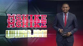 MSHIKEMSHIKE VIWANJANI    -      AZAM TV     9/1/2019