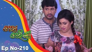 Tara Tarini | Full Ep 210 | 7th July 2018 | Odia Serial - TarangTV