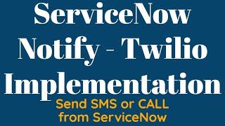 ServiceNow Notify Demo and Training | How to send SMS from ServiceNow with Twilio