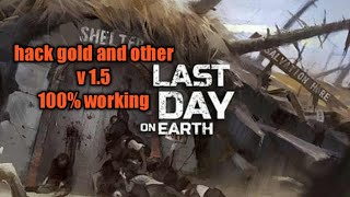 Last Day On Earth Mod Apk Hack V 1.5 100% Working Hack Gold Coin And Others