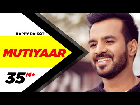 Mutiyaar (Full Song) | Happy Raikoti |...