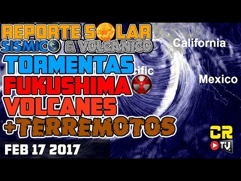 TORMENTAS, VOLCANES, FUKUSHIMA MATA PECES  -Reporte Solar,  Sismico y Volcánico (Feb 17 2017 †)