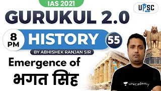 IAS 2021   Gurukul 2.0   History by Abhishek Sir   Emergence of Bhagat Singh