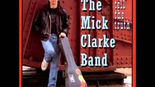 Mick Clarke  - Swear To Tell The Truth