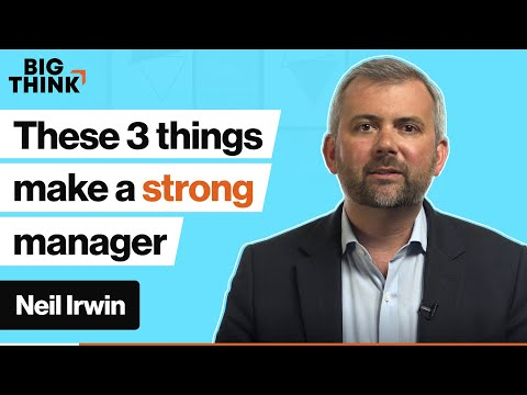 Do these 3 things to be a stronger manager | Neil Irwin | Big Think